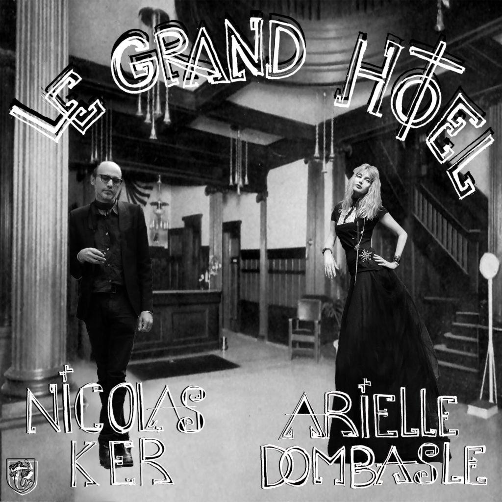 """Pochette du single """"Le Grand Hôtel"""" d'Arielle Dombasle et Nicolas Ker"""